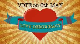 Love Democracy - Vote May 6th